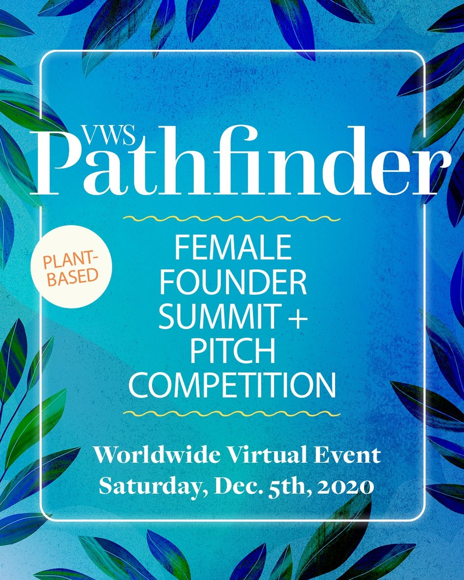 Vegan Women Summit™ Launches World's First Female Founder Summit and Pitch Competition Dedicated to Plant-based Innovation