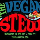 On Wednesday, September 8, 2021 The Vegan Stew, A Weekly Talk Show for Vegans by Vegans, will premiere on Facebook (The Vegan Stew) and The Vegan Stew YouTube channel.